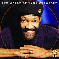 The World Of Hank Crawford — Hank Crawford