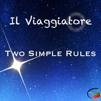 Two Simple Rules — Il Viaggiatore