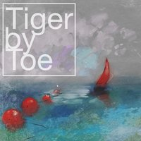 Tiger By Toe — Tiger By Toe