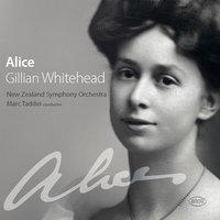 Alice: Jullian Whitehead — New Zealand Symphony Orchestra, Carolyn Mills, Helen Medlyn, Paul van Houtte