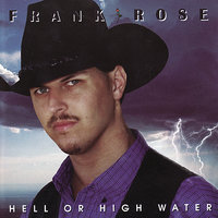 Hell or High Water — Frank Rose, Gary Bruzzese