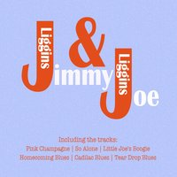 Jimmy & Joe — Joe Liggins, Jimmy Liggins, Joe Liggins & Jimmy Liggins