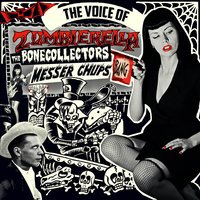 The Voice of Zombierella — Messer Chups, The Bonecollectors