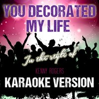 You Decorated My Life (In the Style of Kenny Rogers) - Single — Ameritz Audio Karaoke