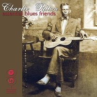 Essential Blues Friends — Charley Patton