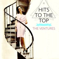 Hits To The Top — The Ventures