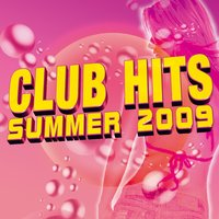 Club Hits Summer 2009 — сборник