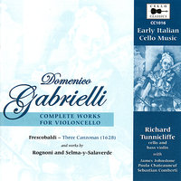 Gabrielli: Early Italian Cello Music - Complete Works for Violoncello — James Johnstone, Sebastian Comberti, Paula Chateauneuf, Richard Tunnicliffe