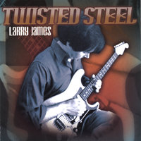 Twisted Steel — Larry James