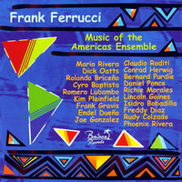 Music of the Americas Ensemble — Frank Ferrucci