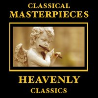 Classical Masterpieces – Heavenly Classics — сборник
