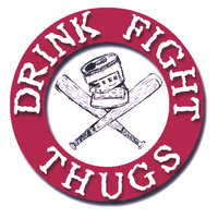 Drink Fight Thugs — Drink Fight Thugs