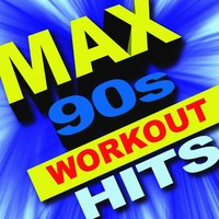 Max 90s Workout Hits — The Workout Heroes