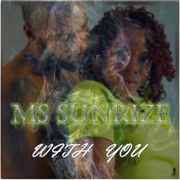 With You — Ms SunriZe