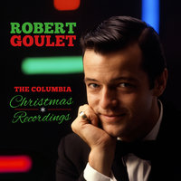 The Complete Columbia Christmas Recordings — Robert Goulet