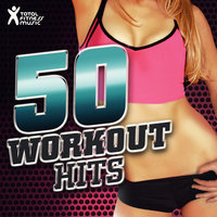 50 Workout Hits — Total Fitness Music, Chani