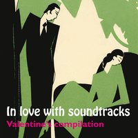In Love with Soundtracks: Valentine's Compilation — сборник