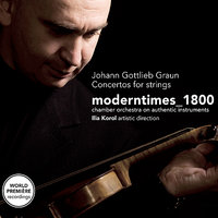 Graun: Concertos for Strings — moderntimes_1800, Ilia Korol