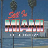 Still in Miami — High Rollaz