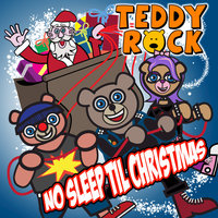 No Sleep Till Christmas — Teddy Rock