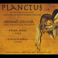 Planctus - A Millennium of Song From the Courts of Love and Loss — Michael Collver