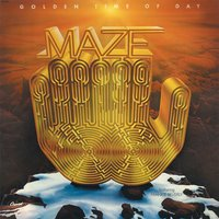 Golden Time Of Day — Maze, Frankie Beverly