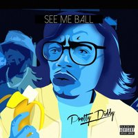 See Me Ball — Pretty Diddy