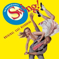 «Swing!» — Original Broadway Cast Recording, Original Broadway Cast of Swing!