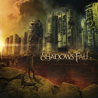 Fire From The Sky — Shadows Fall