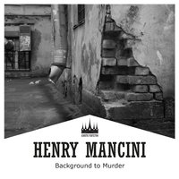 Background to Murder — Henry Mancini