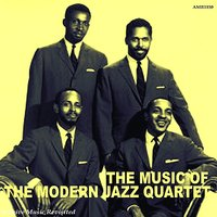 The Music of the Modern Jazz Quartet — The Modern Jazz Quartet
