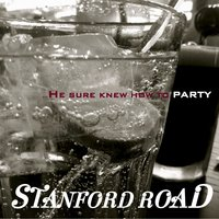 He Sure Knew How to Party - Single — Stanford Road