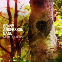 Story Of A Heart — Benny Anderssons Orkester, Benny Andersson Band