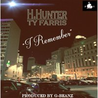 I Remember (feat. Ty Farris) — H.Hunter