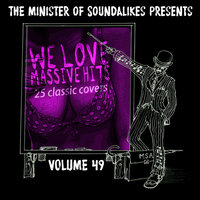 We Love Massive Hits Vol. 49 - 25 Classic Covers — The Minister Of Soundalikes