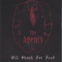 Will Skank For Food — The Agency