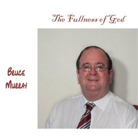 The Fullness of God — Bruce Murray