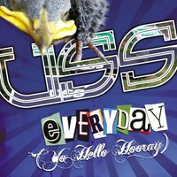 Yo Hello Hooray (Everyday) — USS (Ubiquitous Synergy Seeker)