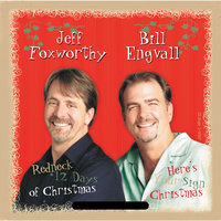 Redneck 12 Days Of Christmas/Here's Your Sign Christmas — Jeff Foxworthy, Bill Engvall