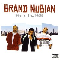 Fire In The Hole — Brand Nubian