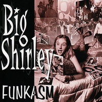 Funkasm — Big Shirley