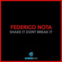Shake It Dont Break It — Federico Nota