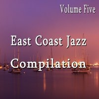 East Coast Jazz Compilation, Vol. 5 — East Bay Crew