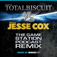 The Game Station Podcast Remix (feat. Totalbiscuit & Jesse Cox) — Jesse Cox, Totalbiscuit, Masslevel
