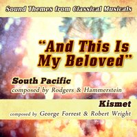 "And This Is My Beloved: Sound Themes from Classic Musicals ""South Pacific"" & ""Kismet"" — сборник"