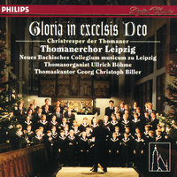 Gloria in excelsis Deo - Christvesper der Thomaner — Gewandhausorchester Leipzig, Thomanerchor Leipzig, Neues Bachisches Collegium Musicum, Georg Christoph Biller, Ullrich Böhme