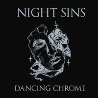 Dancing Chrome — Night Sins