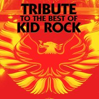 Tribute to the Best of Kid Rock — The Tribute Crew