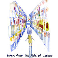 Music from the Aisle of Lesbos — сборник