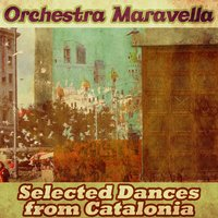 Selected Dances from Catalonia — Orchestra Maravella